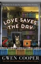 Love Saves the Day ebook by Gwen Cooper