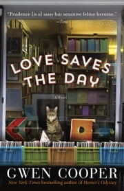 Love Saves the Day - A Novel ebook by Gwen Cooper