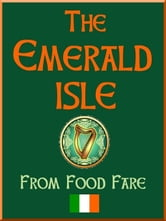 The Emerald Isle ebook by Shenanchie O'Toole,Food Fare