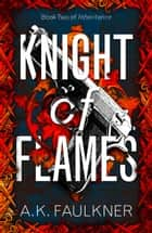 Knight of Flames ebook by AK Faulkner