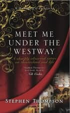 Meet Me Under the Westway ebook by Stephen Thompson
