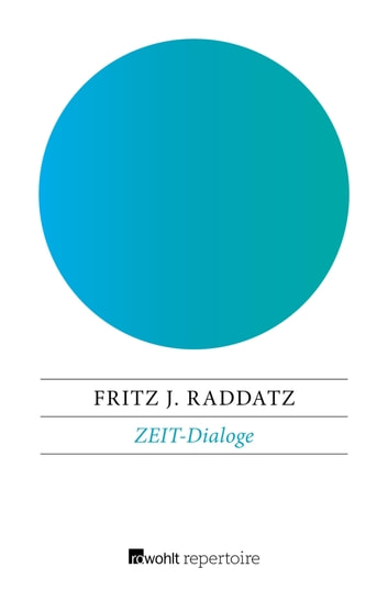 ZEIT-Dialoge ebook by Fritz J. Raddatz