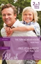 The Son He Never Knew/Once Upon A Groom ebook by Karen Rose Smith, Kristi Gold