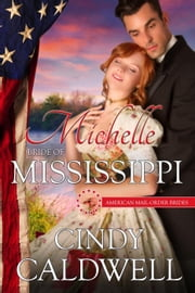 Michelle: Bride of Mississippi - American Mail-Order Brides, #20 ebook by Cindy Caldwell