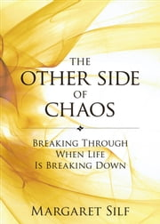 The Other Side of Chaos: Breaking Through When Life Is Breaking Down ebook by Ms. Margaret Silf
