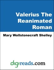 Valerius The Reanimated Roman ebook by Shelley, Mary Wollstonecraft
