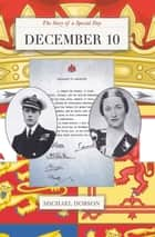 December 10: The Story of a Special Day ebook by Timespinner Press