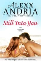 Still Into You ebook by Alexx Andria