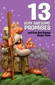 13 Very Awesome Promises and How God Always Keeps Them 電子書 by Mikal Keefer