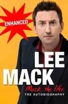 Mack The Life - Enhanced Edition ebook by Lee Mack