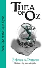 Thea of Oz - The Ozite Cycle, #1 ebook by Rebecca A. Demarest