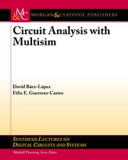 Circuit Analysis with Multisim ebook by Baez-Lopez, David