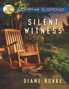 Silent Witness (Mills & Boon Love Inspired Suspense) ebook by Diane Burke