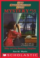 Abby and the Notorious Neighbor (The Baby-Sitters Club Mysteries #35) ebook by Ann M. Martin