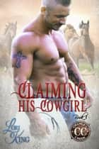 Claiming His Cowgirl ebook by Lori King