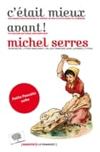 C'était mieux avant ! eBook by Michel Serres