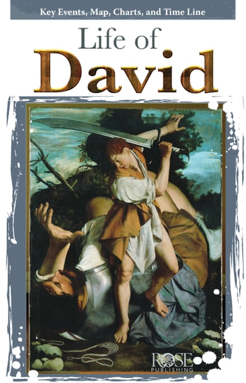 Life of David ebook by Rose Publishing
