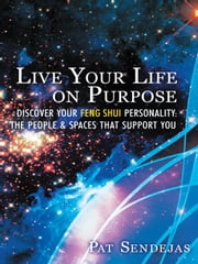 Live Your Life on Purpose ebook by Sendejas, Pat
