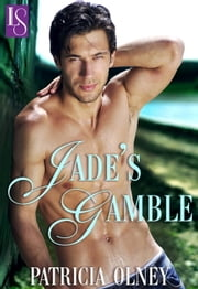 Jade's Gamble - A Loveswept Classic Romance ebook by Patricia Olney