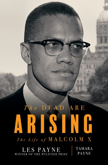 The Dead Are Arising: The Life of Malcolm X ebook by Les Payne,Tamara Payne