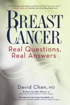 Breast Cancer: Real Questions, Real Answers ebook by David Chan, Frank Stockdale, John Glaspy