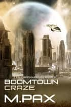 Boomtown Craze - The Backworlds, #3 ebook by