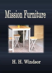 Mission Furniture ebook by H. H. Windsor