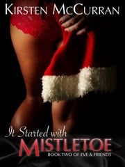 It Started With Mistletoe ebook by Kirsten McCurran