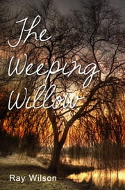 The Weeping Willow ebook by Ray Wilson