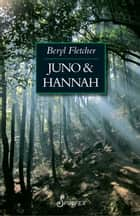 Juno & Hannah ebook by Beryl Fletcher