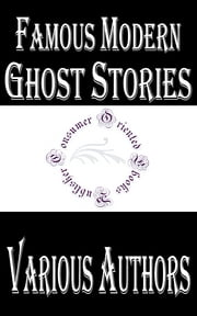 Famous Modern Ghost Stories ebook by Ambrose Bierce,Various Authors
