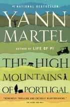 The High Mountains of Portugal ebook by Yann Martel