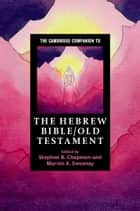The Cambridge Companion to the Hebrew Bible/Old Testament ebook by Stephen B. Chapman,Marvin A. Sweeney