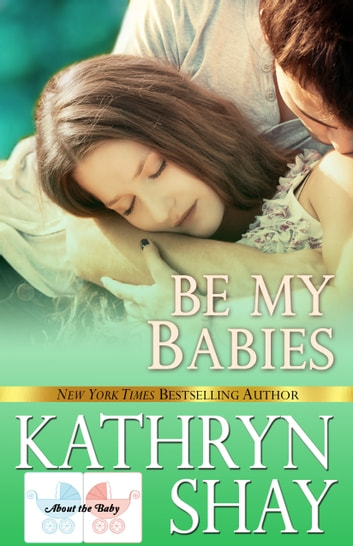 Be My Babies ebook by Kathryn Shay