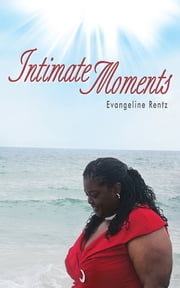 Intimate Moments ebook by Evangeline Rentz