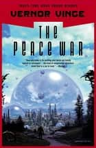 The Peace War ebook by Vernor Vinge