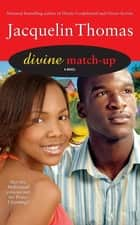 Divine Match-Up ebook by Jacquelin Thomas