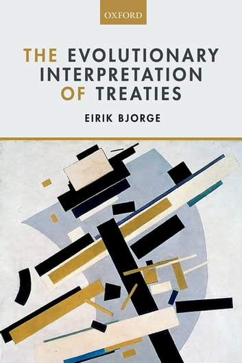The Evolutionary Interpretation of Treaties ebook by Eirik Bjorge