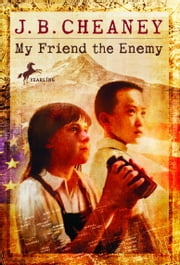 My Friend the Enemy ebook by J.B. Cheaney