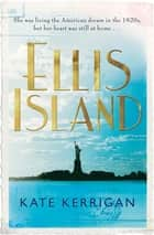 Ellis Island eBook by Kate Kerrigan