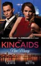 The Kincaids: New Money: Behind Boardroom Doors (Dynasties: The Kincaids, Book 5) / The Kincaids: Jack and Nikki, Part 3 / On the Verge of I Do (Dynasties: The Kincaids, Book 7) / The Kincaids: Jack and Nikki, Part 4 (Mills & Boon M&B) 電子書 by Jennifer Lewis, Day Leclaire, Heidi Betts