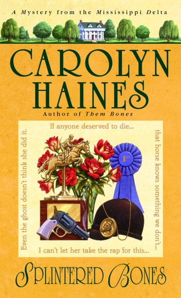 Splintered Bones ebook by Carolyn Haines