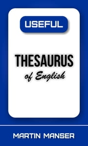 Useful Thesaurus of English ebook by Martin Manser