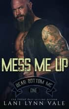 Mess Me Up ebook by