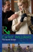 The Secret Sinclair (Mills & Boon Modern) ebook by Cathy Williams