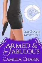 Armed and Fabulous 電子書籍 by Camilla Chafer