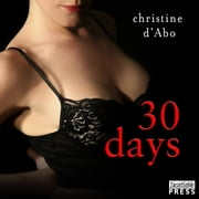 30 Days - The 30, Book 1 audiobook by Christine d'Abo