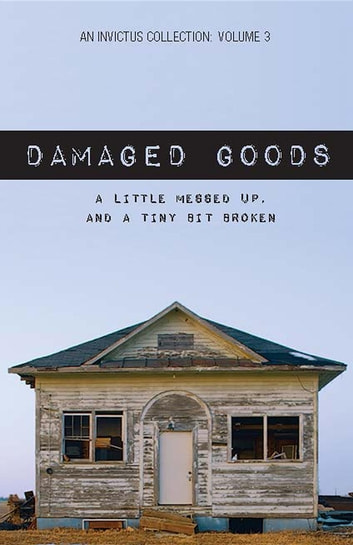 Damaged Goods: A LIttle Messed Up, And A Tiny Bit Broken ebook by Lacey Lord