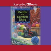 Murder in a Scottish Shire audiobook by Traci Hall