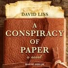 A Conspiracy of Paper audiobook by David Liss, John Lee
